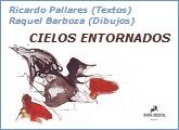 """Presentación de """"Cielos entornados"""" de Ricardo Pallares y Raquel Barboza"""