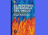 """""""El repetido escándalo del gallo"""" de Jorge Arbeleche"""