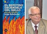 """Jorge Arbeleche presenta """"El repetido escándalo del gallo"""""""