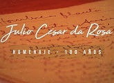 Especial 100 años de Julio César da Rosa