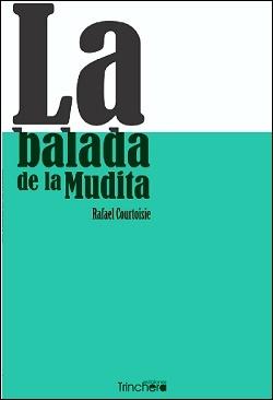 Libro La balada de la mudita de Rafael Courtoisie