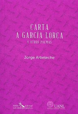 Carta a García Lorca y otros poemas de Jorge Arbeleche