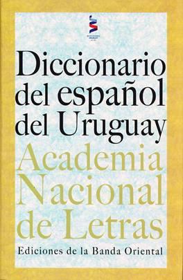 Diccionario del español del Uruguay - Academia Nacional de Letras