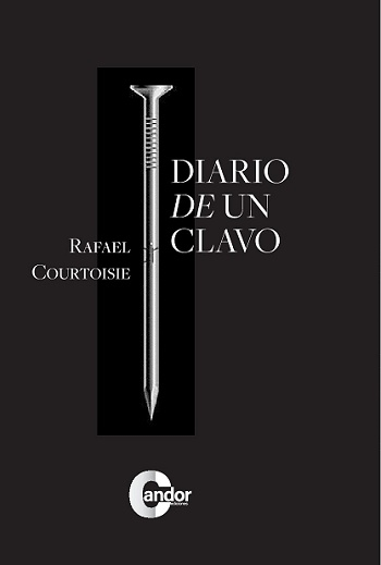 Diario de un clavo de Rafael Courtoisie