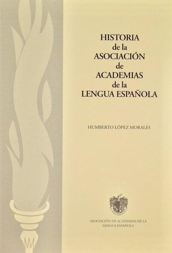 Historia de la Asociación de Academias de la Lengua Española